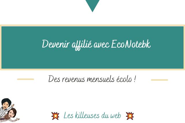 Devenir affilié EcoNotebk : des revenus mensuels écolo 😁